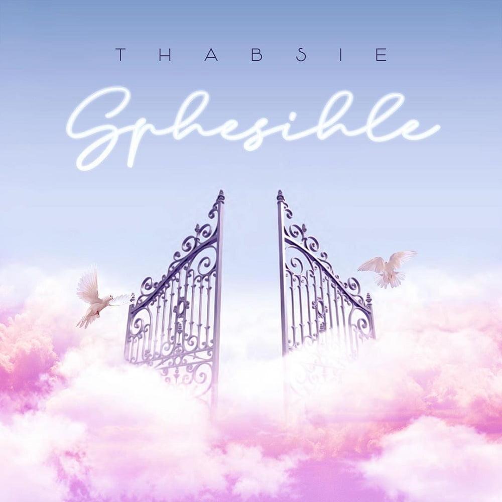 Thabsie Sphesihle - #SouthAfrica: Music: Thabsie – Sphesihle ft Mthunzi