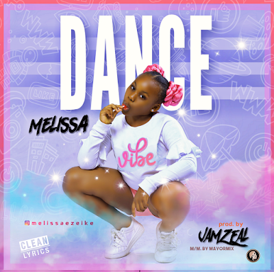 unnamed 2 - #Nigeria; Music: Melissa – Dance (Prod by Jamzeal)