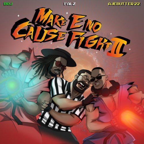 Ajebutter22 BOJ Falz Make E No Cause Fight II artwork - #Nigeria: Video: Ajebutter22 x BOJ x Falz – Ronaldo