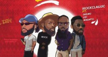 E Don Burst 2.0 artwork 351x185 - #Nigeria: Music: iRockClassic – E Don Burst 2.0 ft. Dremo, Uzikwendu, Magnito