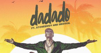E.L – Dadado ft. Stonebwoy & Medikal