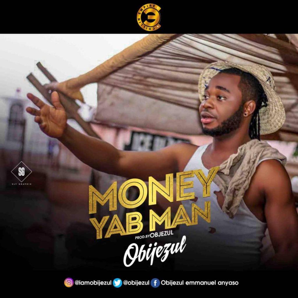 IMG 20191203 WA0005 1024x1024 - #Nigeria: Music: Obijezul - Money Yab Man @Obijezul