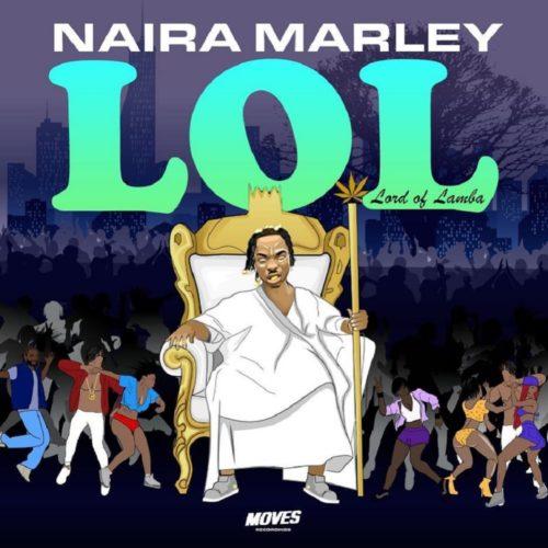Naira Marley LOL Lord of Lamba EP - #Nigeria: Music: Naira Marley – LOL (Lord Of Lamba) [Full EP]