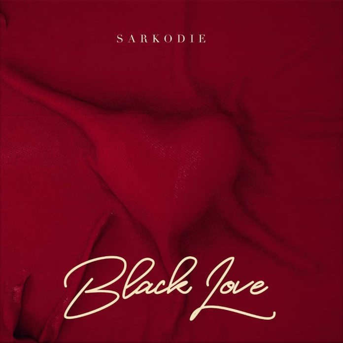 Sarkodie Black Love - #Ghana: Music: Sarkodie – Black Love (New Album)