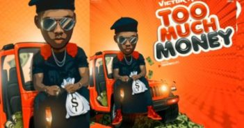 Victor AD Too Much Money mp3 image 351x185 - #Nigeria: Video: Victor AD – Too Much Money (Dir By Dindu)