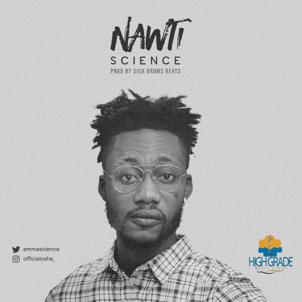 IMG 20200117 WA0030 1024x1024 - #Nigeria: Music: Science - Nawti (Prod By Sick Drumz)