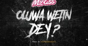 Mz kiss Oluwa Wetin Dey 351x185 - #Nigeria: Music: Mz Kiss – Oluwa Wetin Dey?