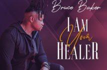bruce baker cover art 214x140 - #Gospel: Music: Bruce Baker – I am Your Healer @iambrucebaker