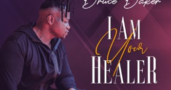bruce baker cover art 351x185 - #Gospel: Music: Bruce Baker – I am Your Healer @iambrucebaker