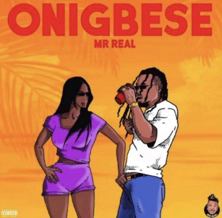 img 9026 - #Nigeria: Music: Mr Real – Onigbese (Prod By RJ Beatz)