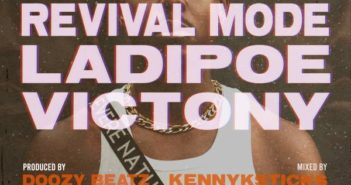 ladipoe revival mode ft victony mp3 image 351x185 - #Nigeria: Music: Ladipoe – Revival Mode