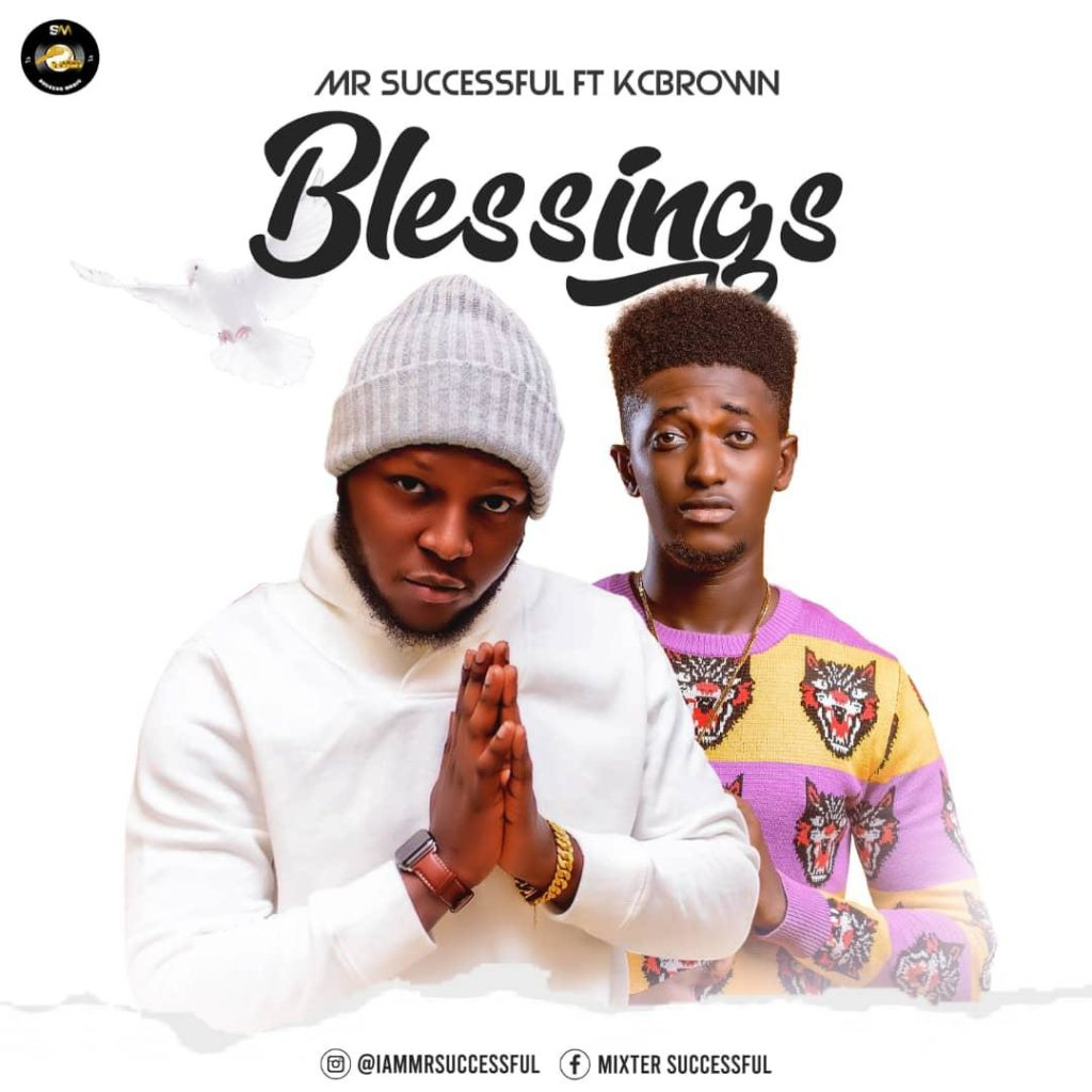 IMG 20200225 WA0002 1024x1024 - #Nigeria: Music: Mr Successful Ft. KcBrown - Blessings