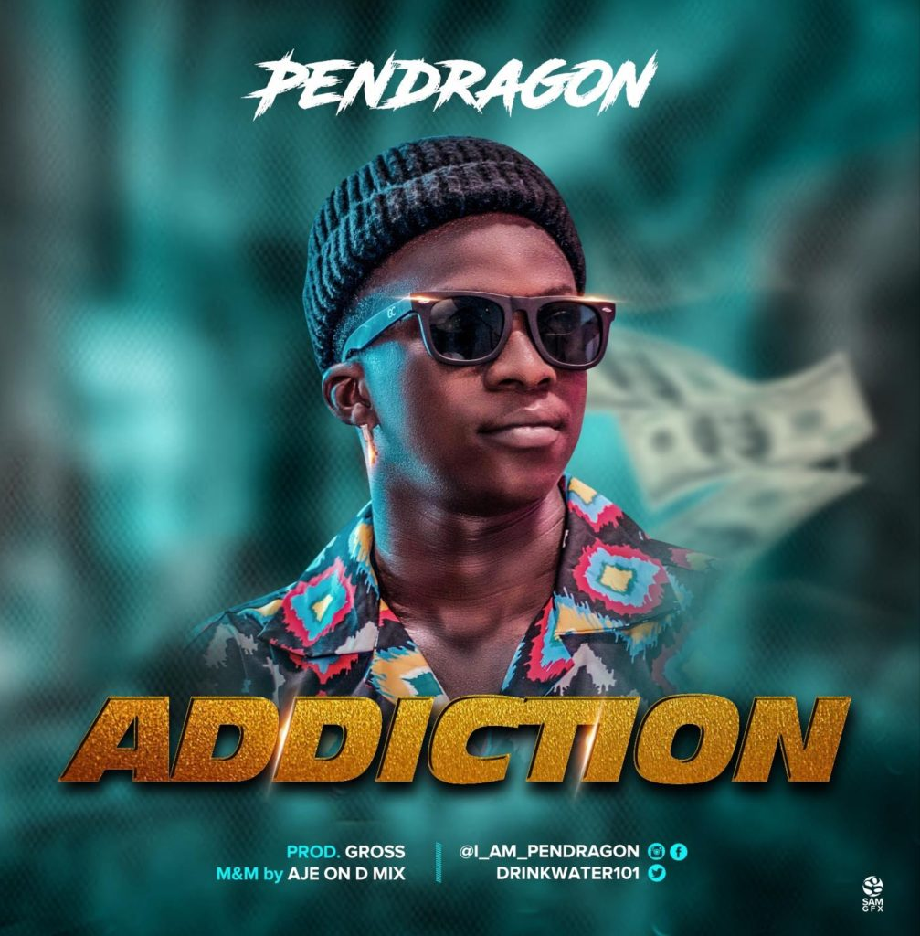 IMG 20200226 000113 504 1007x1024 - #Nigeria: Music: Pendragon – Addiction (Prod. By Gross) @drinkwater101