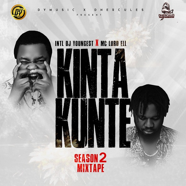 KKK - #Nigeria: Music: Dj Youngest X MC LordEll - Kuntakinte Mixtape Season 2