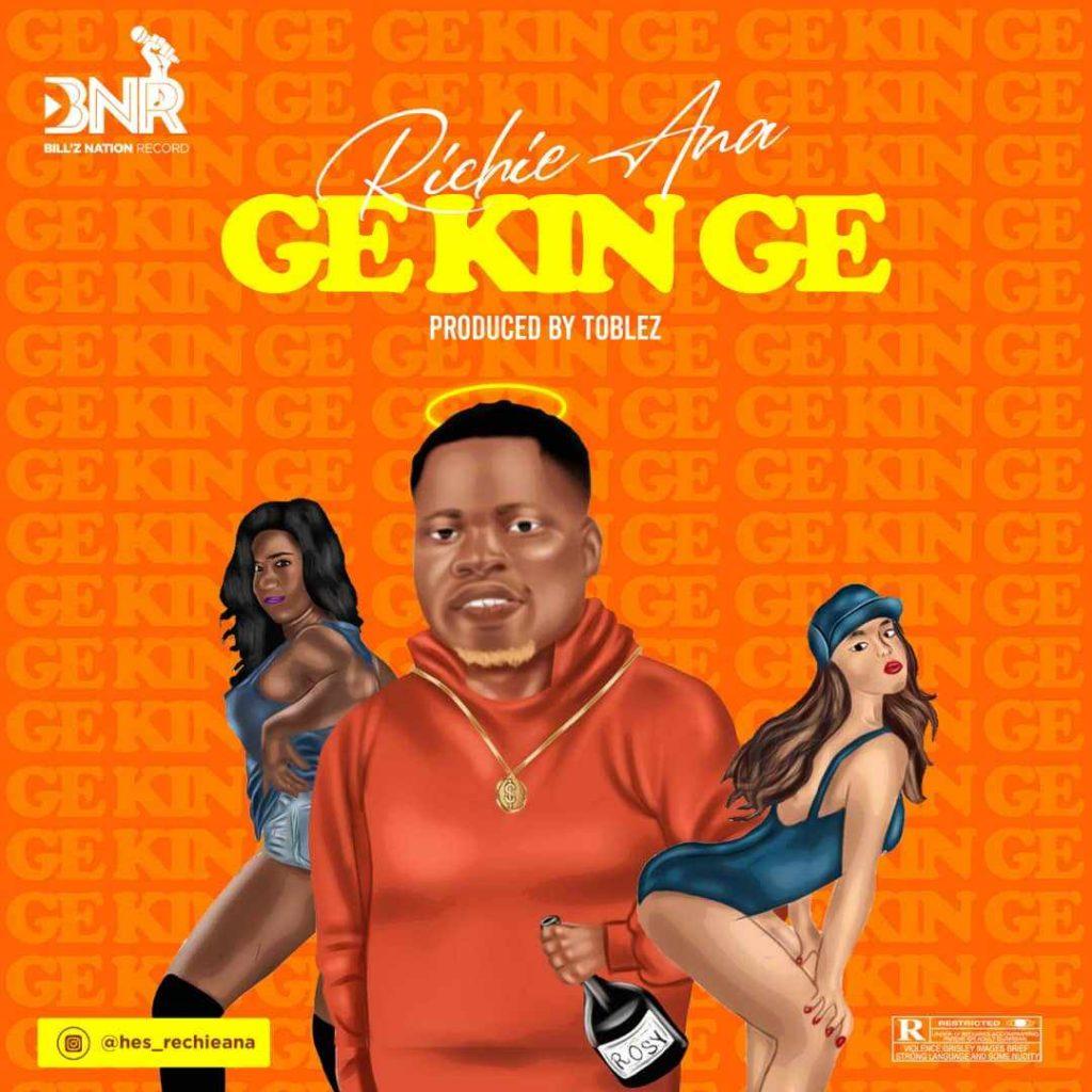 2aff7794 90ad 4c82 b7dc ac3f46d74f6b 1024x1024 - #Nigeria: Music: Richie Ana - Ge Kin Ge (Prod. By Toblez)