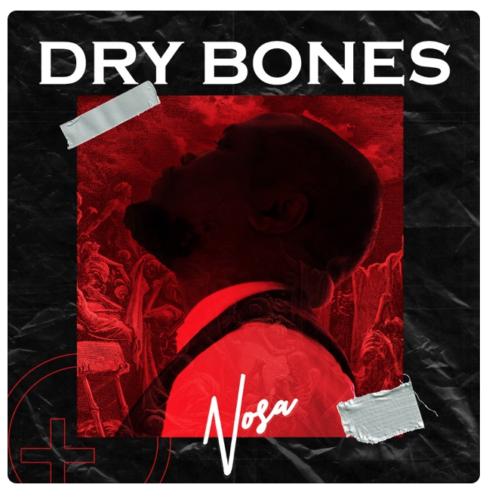 Dry Bones artwork - #Nigeria: Video: Nosa – Dry Bones
