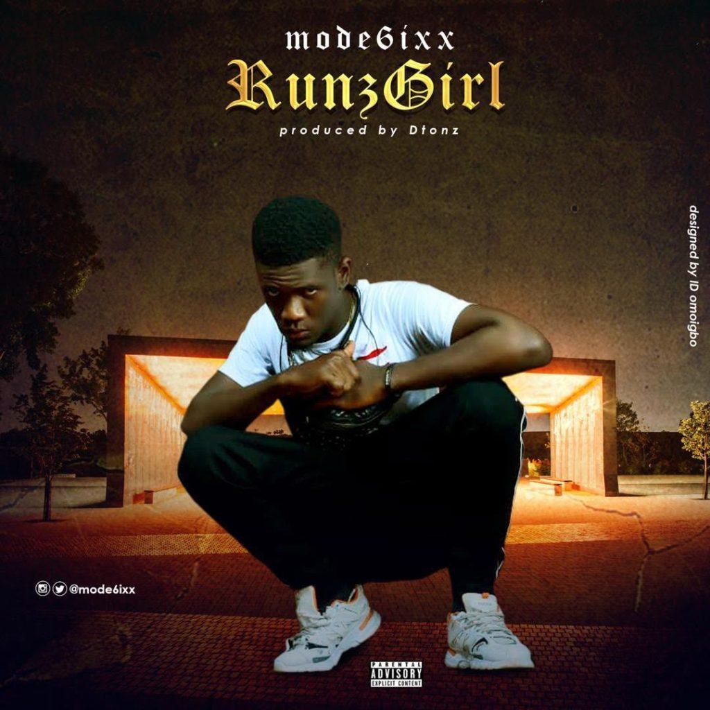 Mode6ixx Runz Girl Art 1024x1024 - #Nigeria: Music: Mode6ixx - Runz Girl (Prod By Dtonz)
