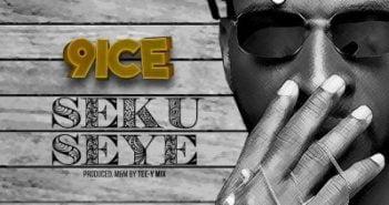 9ice Seku Seye 351x185 - #Nigeria: Music: 9ice – Seku Seye (Prod by Tee-Y Mix)