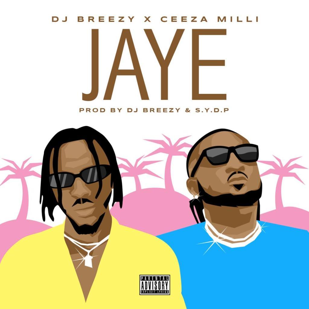 DJ Breezy   Jaye Ft Ceeza Milli Prod by SYDP - #Ghana: Music: DJ Breezy – Jaye Ft. Ceeza Milli (Prod. by S.Y.D.P)
