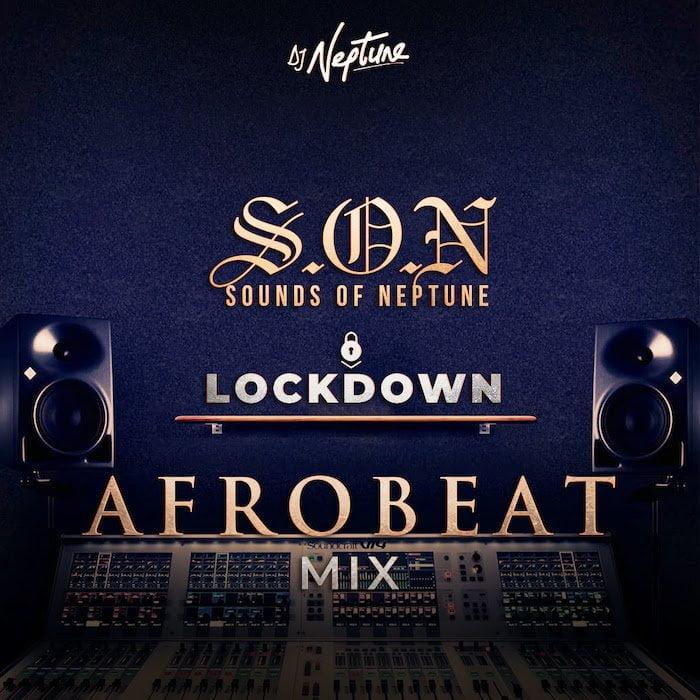 DJ Neptune   Sounds Of Neptune LockDown Afrobeat Mix - #Nigeria: Mixtape: DJ Neptune – Sounds Of Neptune (LockDown Afrobeat Mix)