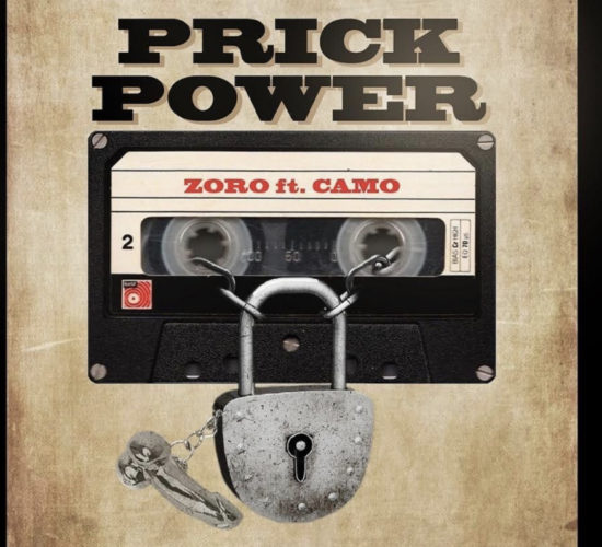 E2ECE1E0 D3B4 450E BB1A 09A96F4428AA - #Nigeria: Music: Zoro – Prick Power ft. Camo Blaizz