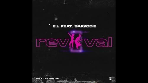 EL   Revival Ft Sarkodie Naijaremix - #Ghana: Music: E.L – Revival Ft. Sarkodie