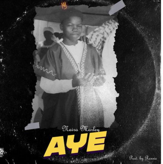 F0A96134 1245 4AAA AB0A EC8B5E66F581 - #Nigeria: Music: Naira Marley – Aye