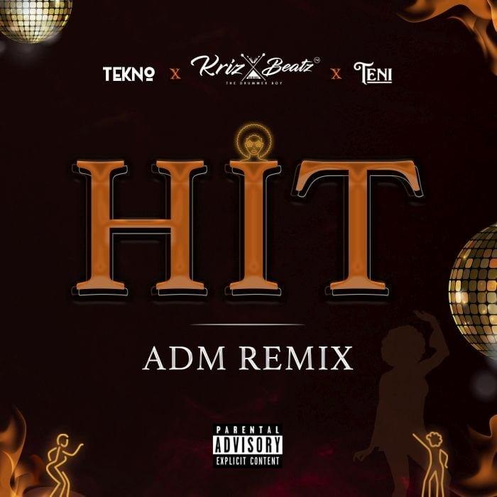 HIT ADM - #Nigeria: Music: Krizbeatz Ft. Tekno & Teni – Hit ADM (Remix)
