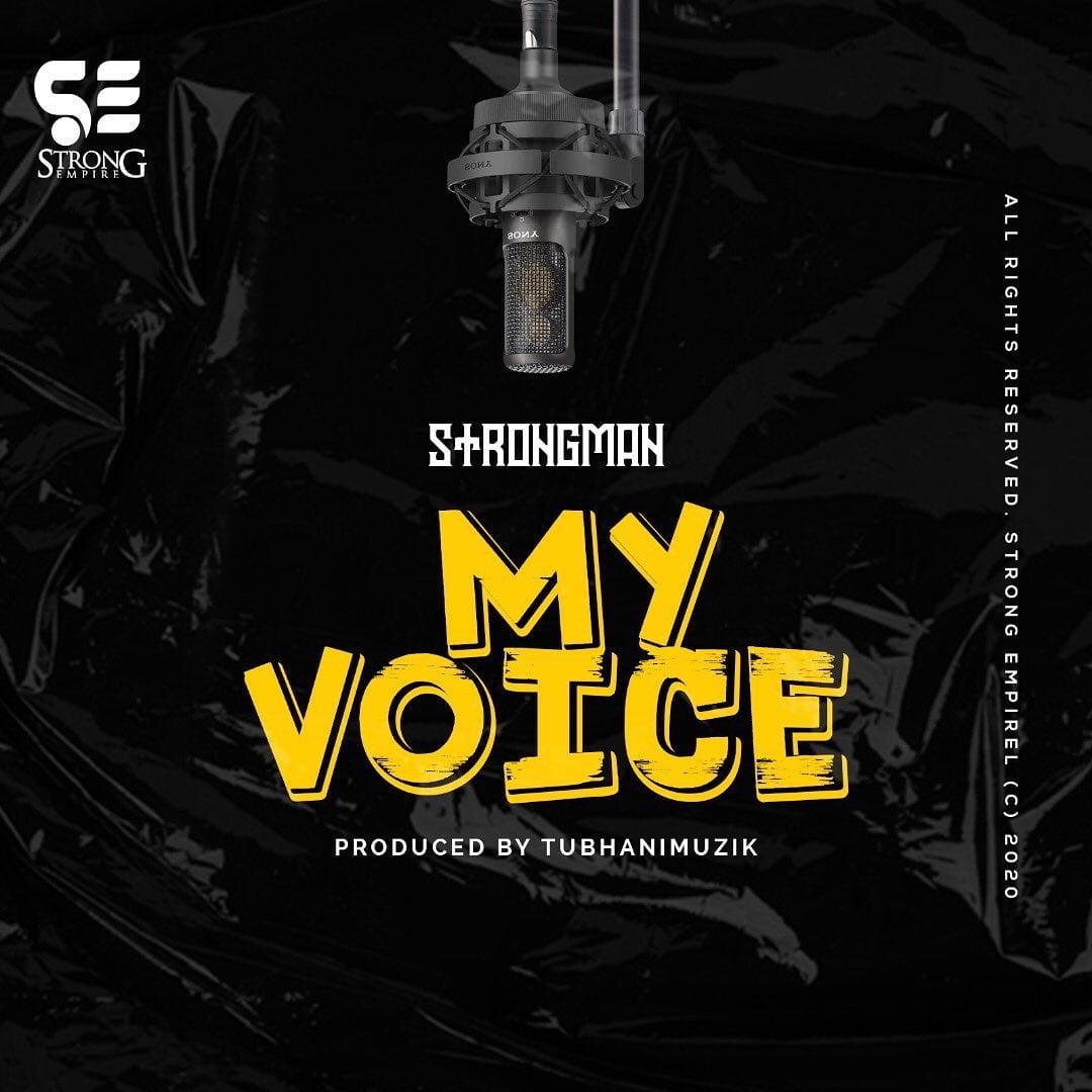 Strongman   My Voice Prod by Tubhani Muzik - #Ghana: Music: Strongman – My Voice (Prod. by Tubhani Muzik)