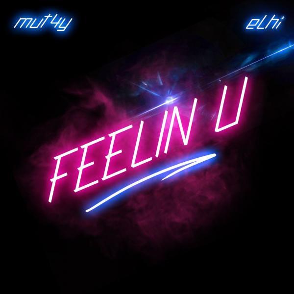 mut4y elhi – feelin u artwork - #Nigeria: Music: Mut4y x Elhi – Feelin U