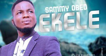 Ekele Artwork 351x185 - #Nigeria: Music: Sammy Obed - Ekele (Prod by Steve) @Sammy_Obed