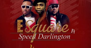 IMG 20200517 WA0001 351x185 - #Nigeria: Music: E Square ft Speed Darlington - You Must Marry Me @TherealEsquare