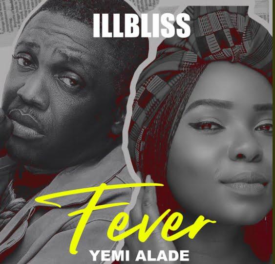 iLLbliss ft Yemi Alade Fever artwork - @Nigeria: Music: iLLBliss – Fever ft Yemi Alade (Prod By KezyKlef)