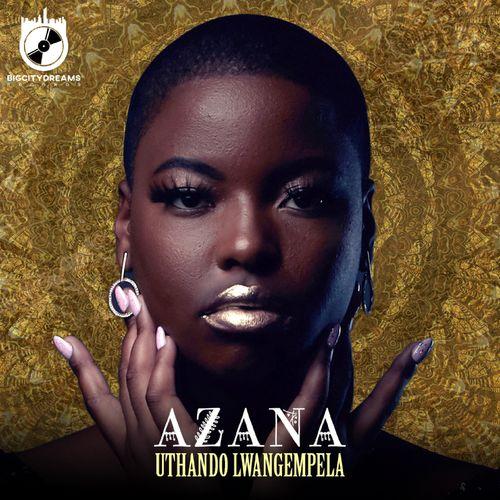 Azana   Uthando Lwangempela Naijaremix - #Southafrica: Music: Azana – Uthando Lwangempela