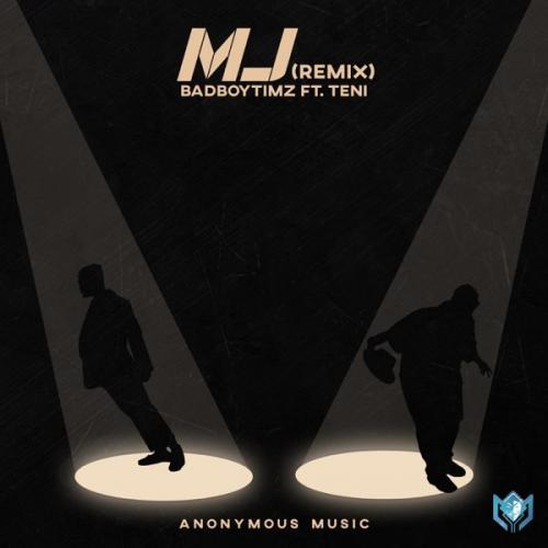 Bad Boy Timz Ft Teni   MJ Remix  Naijaremix - #Nigeria: Music: Bad Boy Timz Ft. Teni – MJ (Remix)