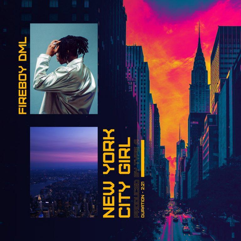 Fireboy DML New York City Girl 768x768 1 - #Nigeria: Music: Fireboy DML – New York City Girl
