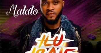 Malato Ilu Ibaje 351x185 - #Nigeria: Music: Malato - Ilu Ibaje