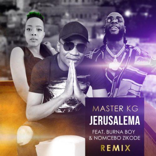 Master KG   Jerusalema Remix Ft Burna Boy Nomcebo Zikode Naijaremix - #Southafrican: Music: Master KG – Jerusalema (Remix) Ft. Burna Boy, Nomcebo Zikode