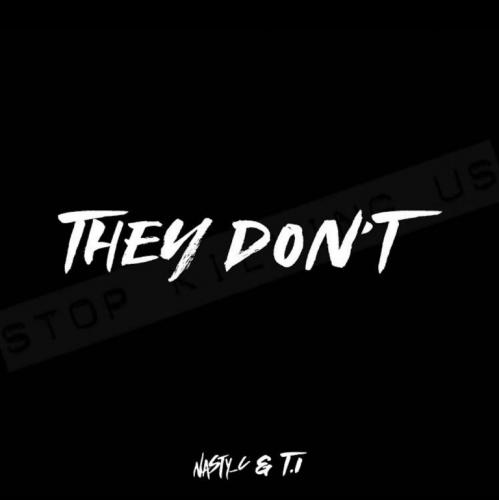 Nasty C   They Dont Ft TI Naijaremix 1 - #Southafrica: Music: Nasty C – They Don't Ft. T.I