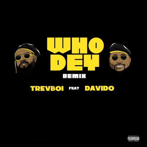 Trevboi Ft Davido   Who Dey Remix Naijaremix - #Nigeria: Music: Trevboi Ft. Davido – Who Dey (Remix)