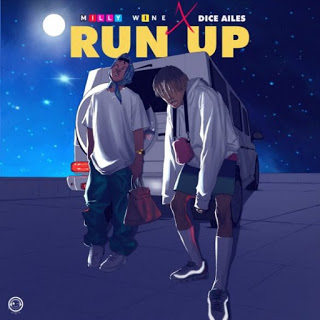 Milly Wine   Run Up Ft Dice Ailes Naijaremix - #Nigeria: Music: Milly Wine – Run Up Ft. Dice Ailes