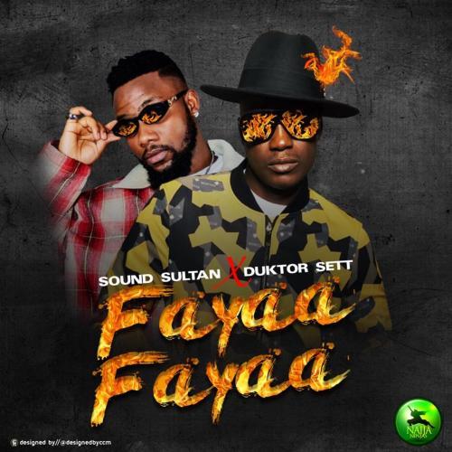 Sound Sultan   Fayaa Fayaa Ft Duktor Sett Naijaremix - #Nigeria: Music: Sound Sultan – Fayaa Fayaa Ft. Duktor Sett