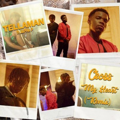 Tellaman   Cross My Heart Remix Ft Alpha P Naijaremix - #Southafrica: Music: Tellaman – Cross My Heart (Remix) Ft. Alpha P