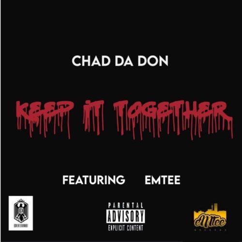 Chad Da Don   Keep It Together Ft Emtee Naijaremix - #Southafrica: Music: Chad Da Don – Keep It Together Ft. Emtee