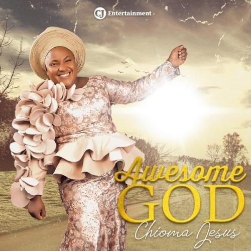 Chioma Jesus   Awesome God Naijaremix - #Nigeria: Music: Chioma Jesus – Awesome