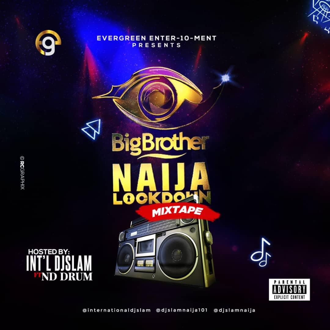 IMG 20200816 WA0013 - #Nigeria: Music: Dj Slam ft ND Drum - Big Brother Naija Lockdown Mix