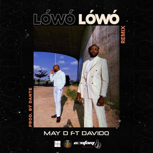 May D   Lowo Lowo Remix Ft Davido Naijaremix - #Nigeria: Music: May D – Lowo Lowo (Remix) Ft. Davido