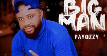 Payozzy 351x185 - #Nigeria: Music: Payozzy - Big Man @officialPayozzy