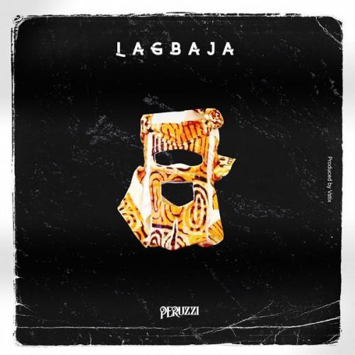 Peruzzi   Lagbaja Naijaremix - #Nigeria: Music: Peruzzi – Lagbaja