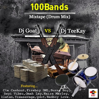100bands Mix - #Mixtape: Dj Goat Vs Dj Teekay - 100Bands